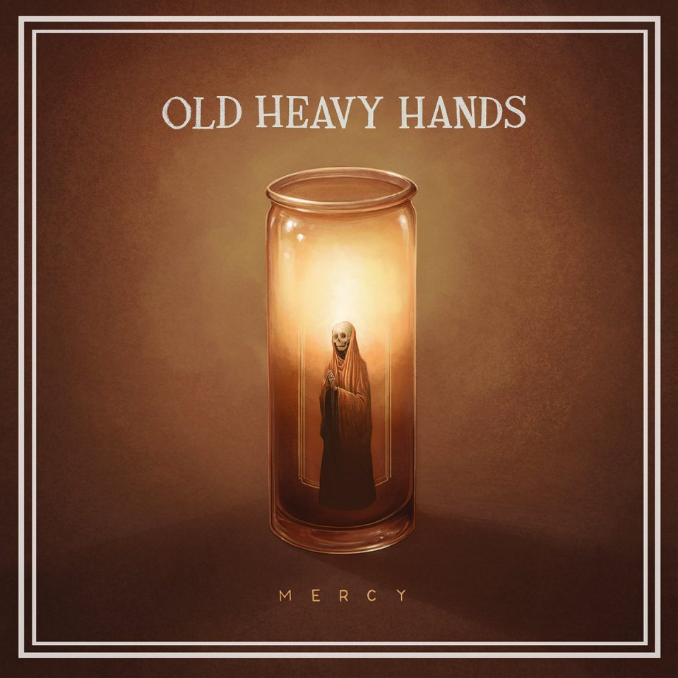 Mercy - Old Heavy Hands